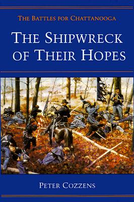 The Shipwreck of Their Hopes By Cozzens, Peter